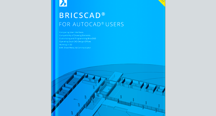 Making the switch from AutoCAD to BricsCAD's newest release