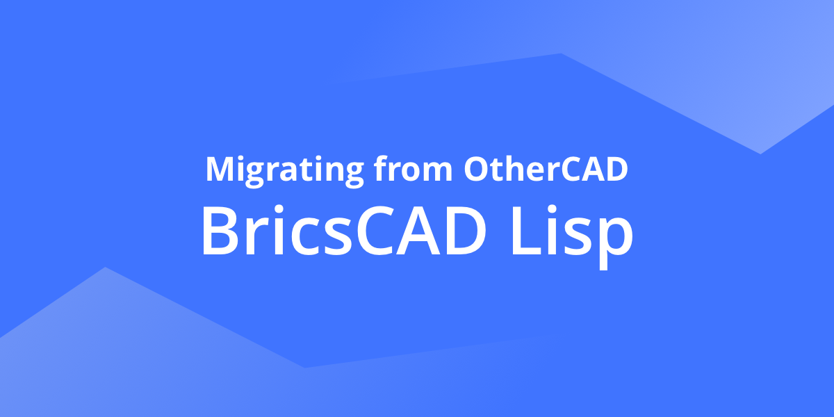 BricsCAD Lisp – Migrating from OtherCAD