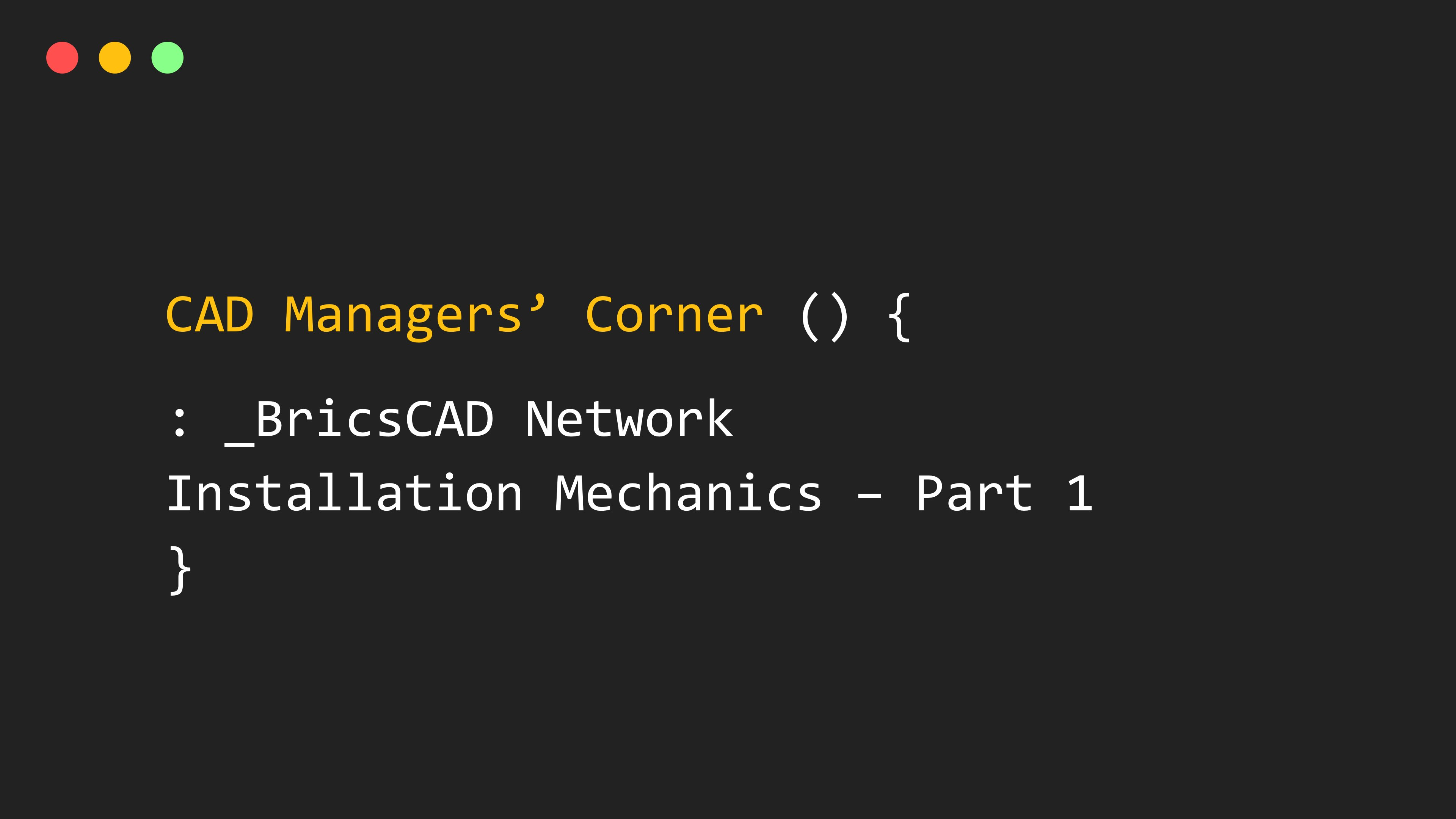 CAD Managers' Corner – BricsCAD® Network Installation Mechanics – Part 1