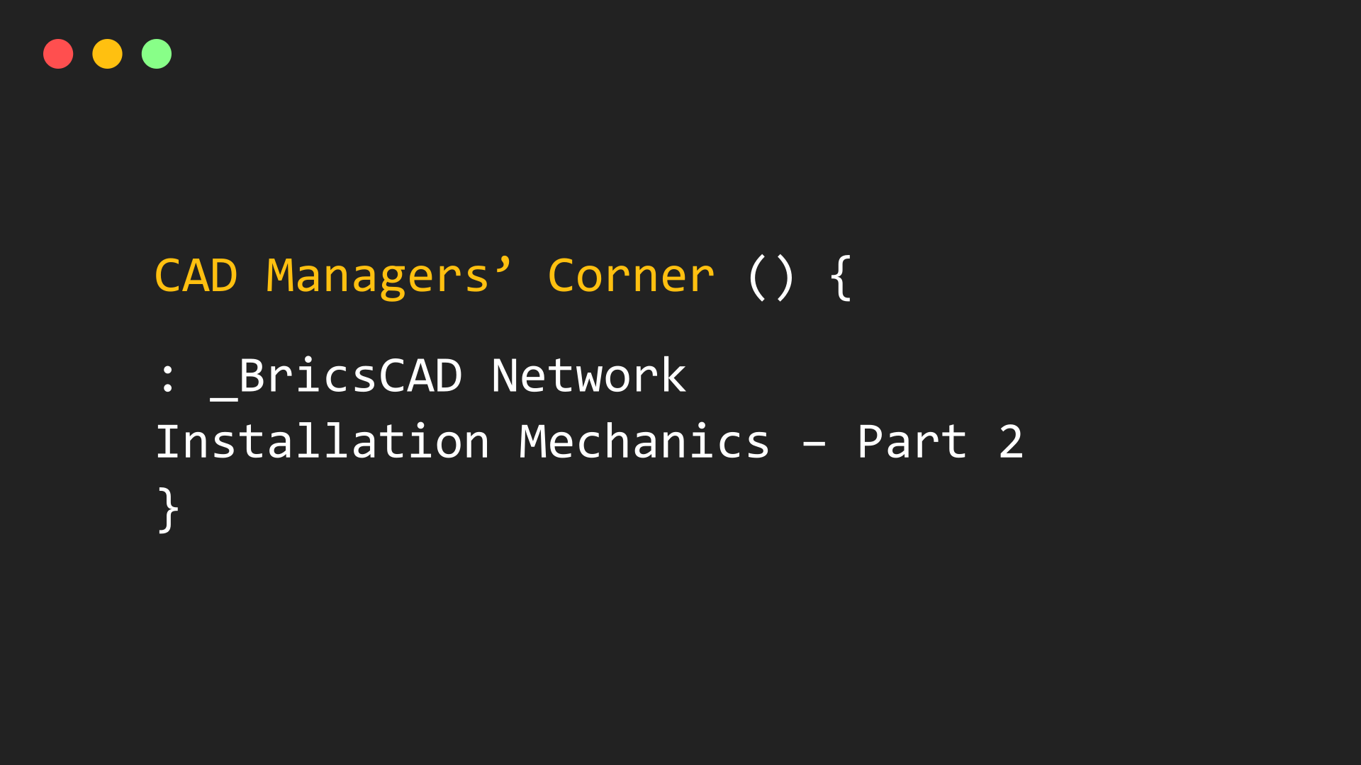 CAD Managers' Corner – BricsCAD® Network Installation Mechanics – Part 2