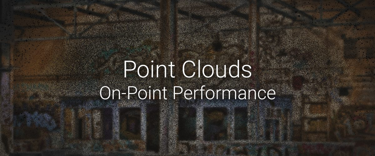 Point Clouds – 5: On point performance