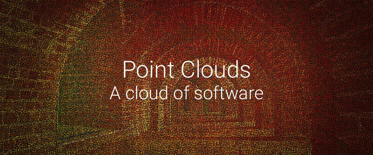 Point Clouds – 4: A cloud of software