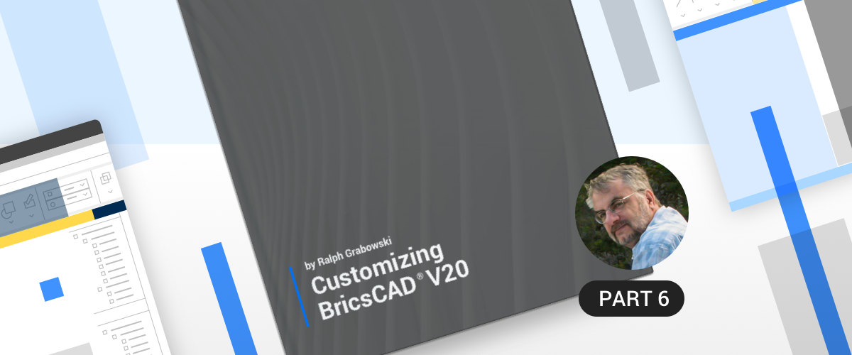 Introduction to the Customize Dialog Box –  Customizing BricsCAD® -P6