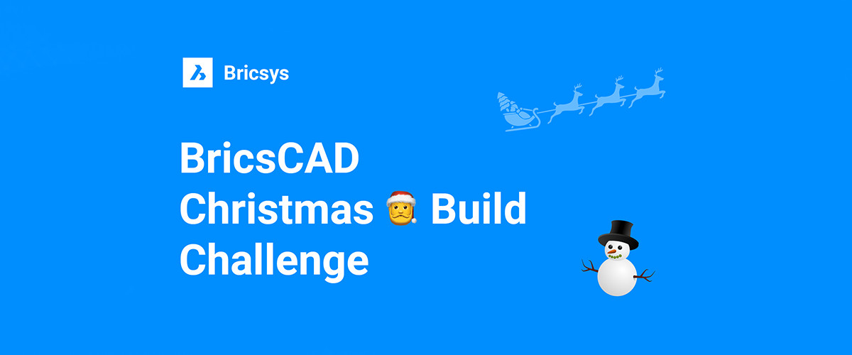 The BricsCAD Christmas Build Challenge! – #BricsCADcbc